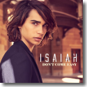Cover: Isaiah - Don't Come Easy