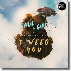 Cover: Faul & Wad vs. Avalanche City - I Need You