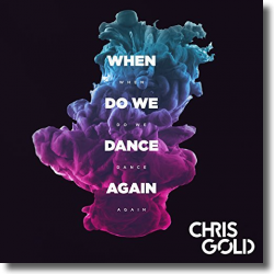 Cover: Chris Gold - When Do We Dance Again