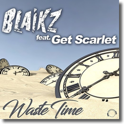 Cover: Blaikz feat. Get Scarlet - Waste Time