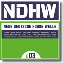 Cover:  NDHW - Neue Deutsche House Welle Vol. 3 - Various Artists