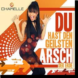 Cover: Chamelle - Du hast den geilsten Arsch der Erde