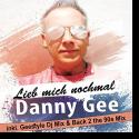 Cover:  Danny Gee - Lieb mich nochmal