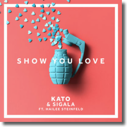 Cover: Kato & Sigala feat. Hailee Steinfeld - Show You Love