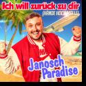 Cover:  Janosch Paradise - Ich will zurück zu Dir (Hände hoch Malle)