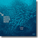 Cover:  Hotel Bossa Nova - Little Fish