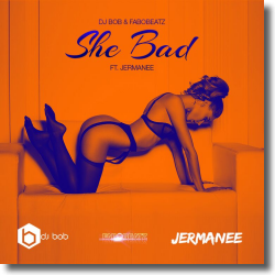 Cover: DJ Bob & Fabobeatz feat. Jermanee - She Bad