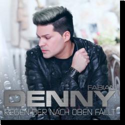 Cover: Denny Fabian - Regen der nach oben fällt