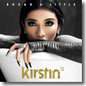 Cover:  Kirstin - Break A Little