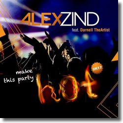 Cover: Alex Zind feat. Darnell TheArtist - Make This Party Hot 2k17
