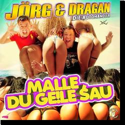 Cover: Jörg & Dragan (Die Autohändler) - Malle, Du geile Sau