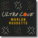 Cover: Marlon Roudette - Ultra Love