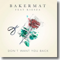 Cover: Bakermat feat. Kiesza - Don't Want You Back