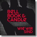Cover: Bell, Book & Candle - Wie wir sind