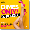 Cover:  DJ Polique feat. Snoop Dogg, Follow Your Instinct & Jacob Luttrell - Dimes Only