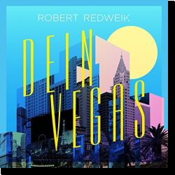 Cover: Robert Redweik - Dein Vegas