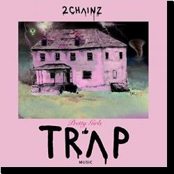 Cover: 2 Chainz - Pretty Girls Like Trap Music