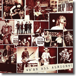 Cover: Cheap Trick - We're All Alright!