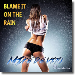 Cover: Mike De Vito - Blame It On The Rain