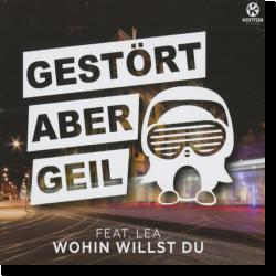 Cover: Gestört aber GeiL feat. LEA - Wohin willst du?