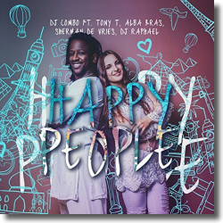Cover: DJ Combo feat. Tony T., Alba Kras, Sherman De Vries & DJ Raphael - Happy People