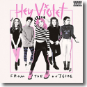 Cover: Hey Violet - From The Outside