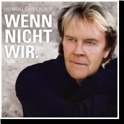 Cover: Howard Carpendale - Wenn nicht wir.