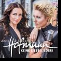 Cover: Anita & Alexandra Hofmann - Keine Liebeslieder!