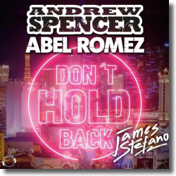Cover: Andrew Spencer & Abel Romez feat. James Stefano - Don't Hold Back