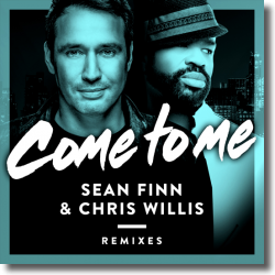 Cover: Sean Finn & Chris Willis - Come To Me (Remixes)