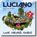 Cover: Luciano - Love Never Ends (Official Street Parade 2017 Hymn)