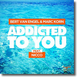 Cover: Bert van Engel & Marc Korn feat. Nicco - Addicted To You