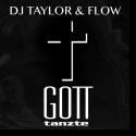 Cover:  DJ Taylor & FLOw - Gott tanzte