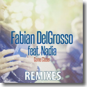 Cover:  Fabian DelGrosso feat. Nadia - Come Closer (Remixes)