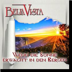 Cover: Bella Vista - Wenn die Sonne erwacht in den Bergen