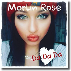 Cover: Morlin Rose - Da Da Da