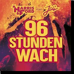 Cover: Harris & Ford feat. Jöli - 96 Stunden wach (wir machen Krach Malle)