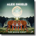 Cover:  Alex Shield - The Good Fight