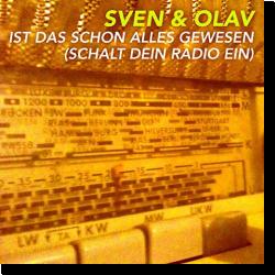 Cover: Sven & Olav - Ist das schon alles gewesen (Schalt dein Radio ein)