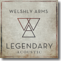 Cover: Welshly Arms - Legendary (Acoustic)