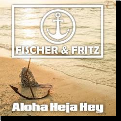Cover: Fischer & Fritz - Aloha Heja Hey