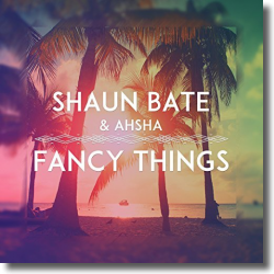 Cover: Shaun Bate & Ahsha - Fancy Things