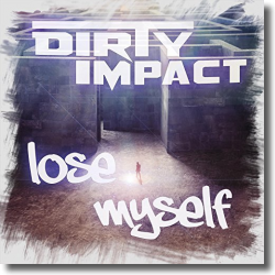 Cover: Dirty Impact - Lose Myself