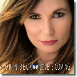 Cover: Robin Beck - Love Is Coming