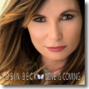 Robin Beck - Love Is Coming