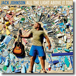 Cover: Jack Johnson - All The Light Above It Too