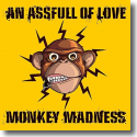 Cover:  An Assfull Of Love - Monkey Madness