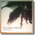 Cover:  Polished Chrome - Happiness