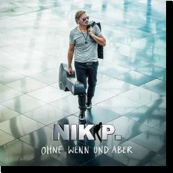 Cover: Nik P. - Ohne Wenn und Aber