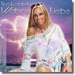 Cover: Tina Iwanitzki - Wahre Liebe